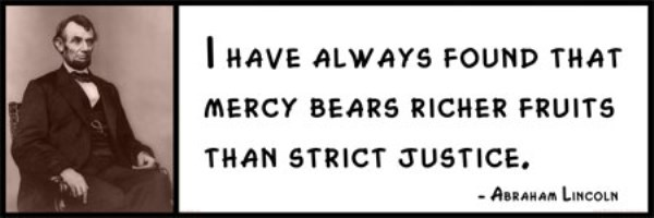Wall Quote - Abraham Lincoln - I have always found that mercy bears ...